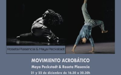 MOVIMIENTO ACROBÁTICO . Maya Peckstadt y Roseta Plasencia . 21-22/12