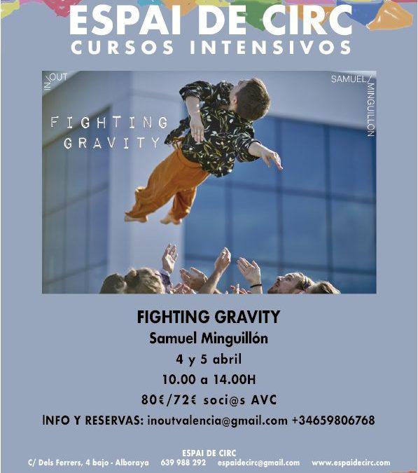 INTENSIVO FIGHTING GRAVITY .Samuel Minguillón . 4-5/04